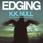 "KK NULL ""Edging: soundtrack for dance theatre piece"" CD"