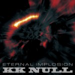 "KK NULL ""Eternal Implosion"" DIGITAL DOWNLOAD"