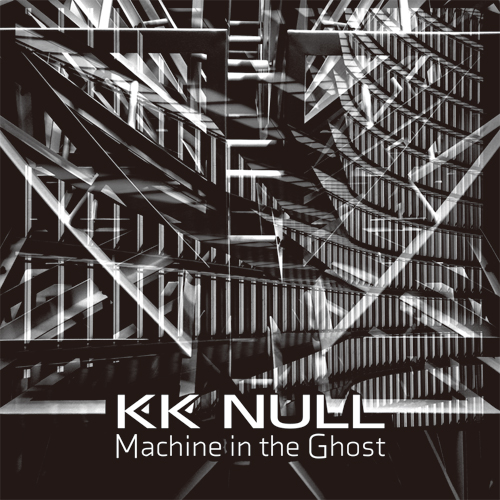 KK NULL - Machine in the Ghost