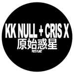 "KK NULL + CRIS X ""Genshi Wakusei"" LP just out now !"