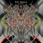 "KK NULL's ""Extropy"" is now available on Bandcamp"
