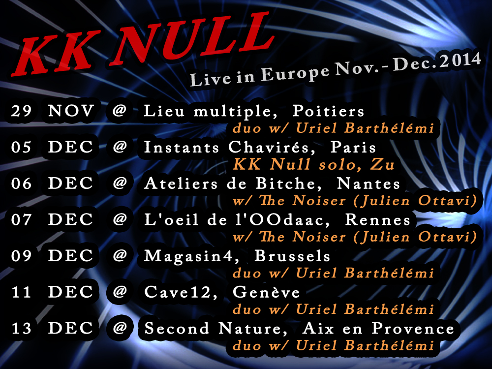 KK NULL live in Europe | Nov.-Dec. 2014
