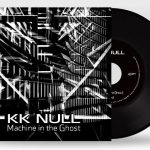 "KK NULL ""Machine in the Ghost"" 7 inch vinyl"