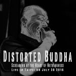 """Distorted Buddha Screaming at the Heart of Nothingness"""