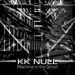 """Machine in the Ghost"" digital album by KK NULL"