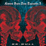 "KK NULL ""Altered Brain Data Explosion 3"""