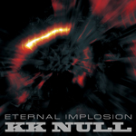 KK NULL - Eternal Implosion