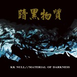 "KK NULL ""Material of Darkness"" CD"